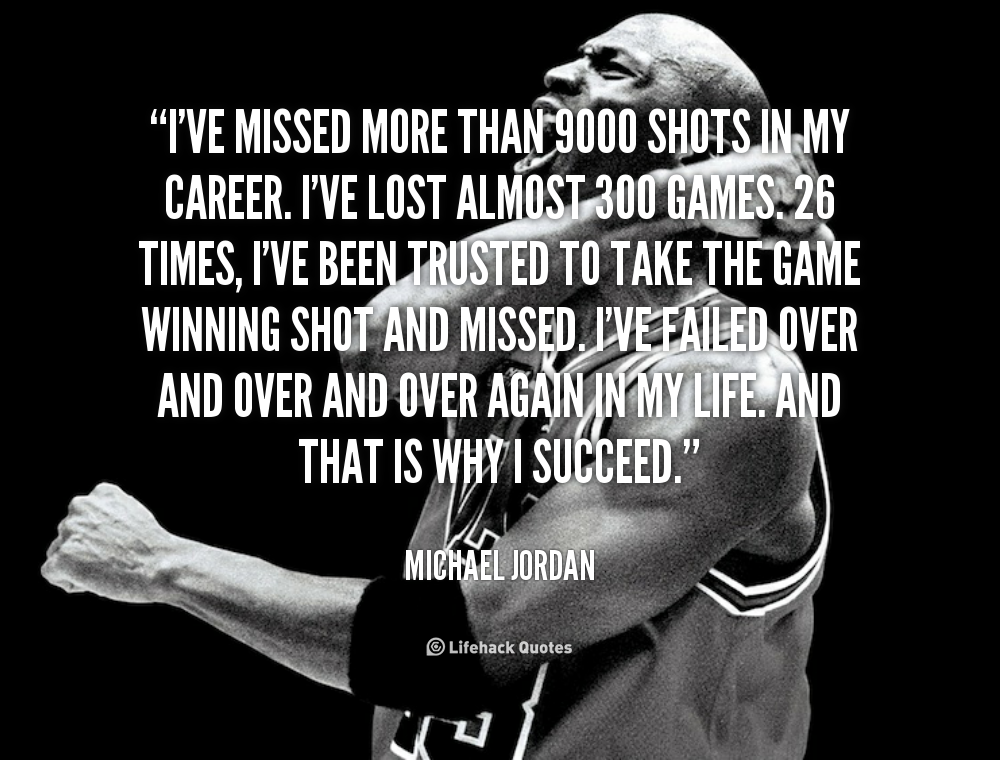 Quote Michael Jordan Ive Missed More Than 9000 Shots In 721 The